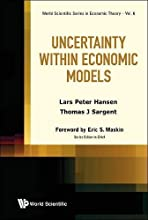 Uncertainty within Economic Models (World Scientific Series in Economic Theory) (Volume 6)