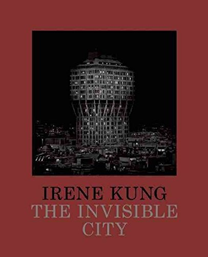 [(Irene Kung: The Invisible City)] [By (author) Irene Kung ] published on (March, 2013) por Irene Kung