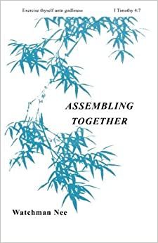 Book Assembling Together: (Basic Lessons) by Watchman Nee (1980-01-01)