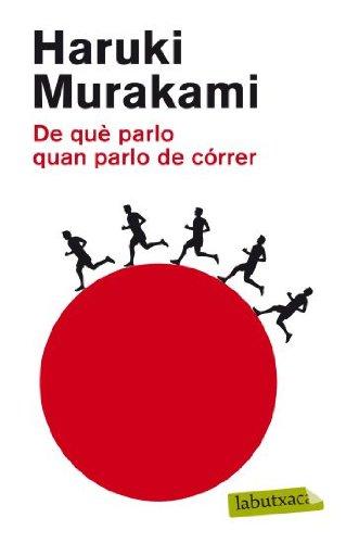 De Què Parlo Quan Parlo De Córrer Labutxaca Catalan Edition Murakami Haruki Nolla Cabellos Albert 9788499303789 Books