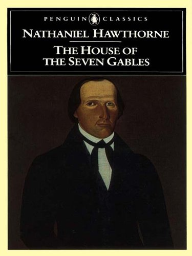The House of the Seven Gables (The Penguin American Library)
