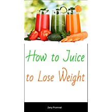 How to Juice to Lose Weight