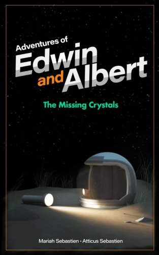 Adventures of Edwin and Albert: The Missing (Albert Crystal)