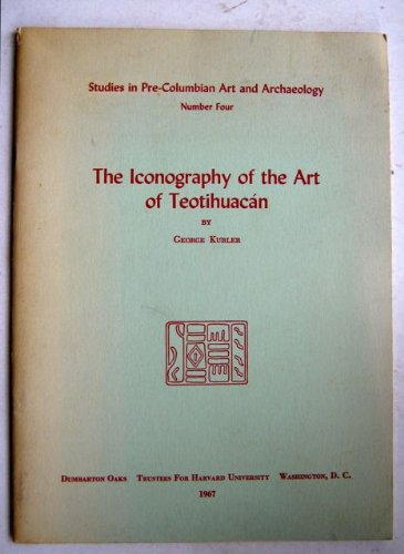 - The Iconography of the Art of Teotihuacan (Studies in Pre-Columbian Art and Archaeology)
