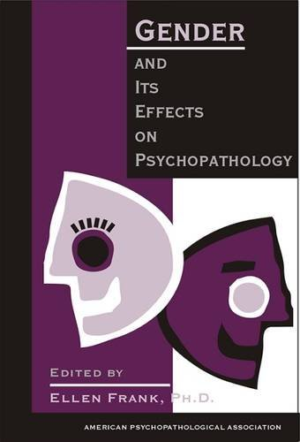 Gender and Its Effects on Psychopathology (American Psychopathological Association Series) by Brand: American Psychiatric Press