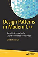 Design Patterns in Modern C++: Reusable Approaches for Object-Oriented Software Design Front Cover
