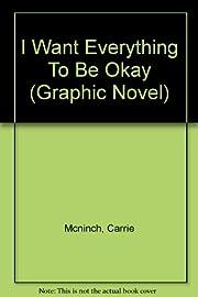 I Want Everything To Be Okay (Graphic Novel)…