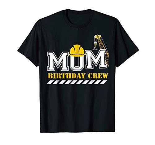 Mom Birthday Crew Construction Birthday Party T-Shirt