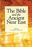 The Bible and the Ancient Near East: Essays in