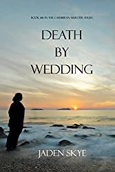 Death by Wedding (Book #16 in the Caribbean Murder series)