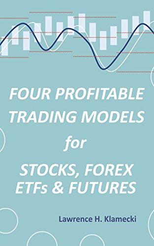 Amazon com: Four Profitable Trading Models for Stocks, Forex