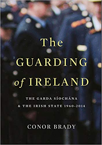Amazon.com: The Guarding of Ireland: The Garda Siochana and the ...