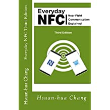 Everyday NFC Third Edition Near Field Communication Explained