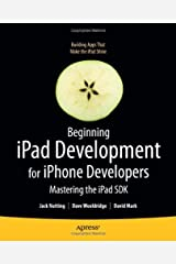 Beginning iPad Development for iPhone Developers: Mastering the iPad SDK Kindle Edition
