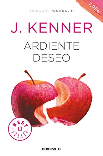 Ardiente deseo (Trilogía Pecado 2) por J. Kenner