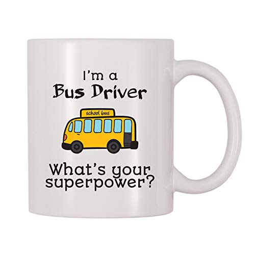 4 All Times Im A Bus Driver Whats Your Superpower Coffee Mug (11 - Driver Mug Bus