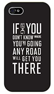 """iPhone 6 (4.7"""") If you don't know where you're going, any road will get you there - black plastic case / Life quotes, inspirational and motivational / Surelock Authentic"""