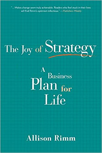 amazon joy of strategy a business plan for life allison rimm