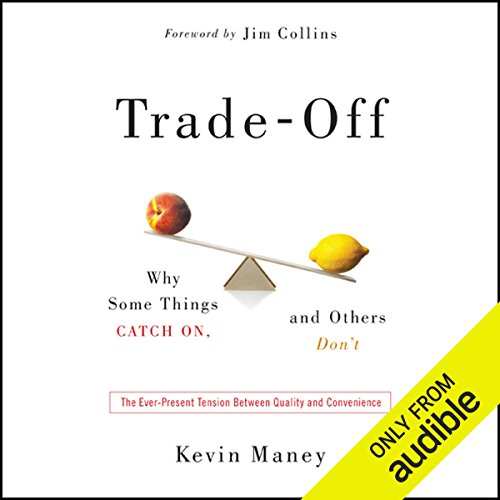 Trade-Off: Why Some Things Catch On, and Others Don't by Audible Studios