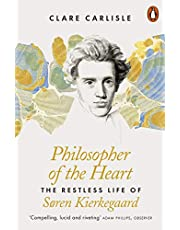 Carlisle, C: Philosopher of the Heart: The Restless Life of Søren Kierkegaard