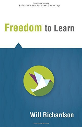 Freedom to Learn (Solutions) by Will Richardson (2015-08-31)