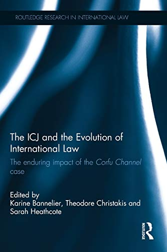 The ICJ and the Evolution of International Law (Routledge Research in International Law) por Karine Bannelier