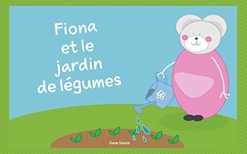Livre Pour Bebe Fiona Et Le Jardin De Legumes French