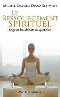 Le ressourcement spirituel par Michel Pascal