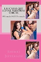 Las Casas Que Elevar Nuestras Chicas: #FemaleNOTFeemale (Spanish Edition) Paperback