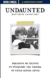 Undaunted: Breaking My Silence to Overcome the Trauma of Child Sexual Abuse