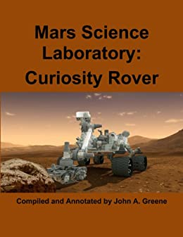 Mars Science Laboratory: Curiosity Rover by [Greene, John A.]