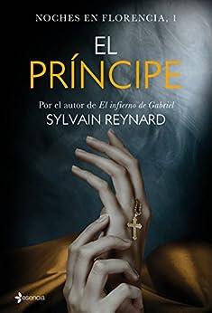 Noches en Florencia, 1. El príncipe (Spanish Edition) by [Reynard, Sylvain]