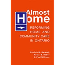 Almost Home: Reforming Home and Community Care in Ontario