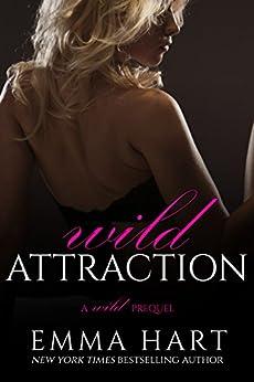 Wild Attraction (A Wild Prequel) by [Hart, Emma]