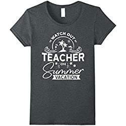 494f8ec1b235 Womens Watch Out Teacher On Summer Vacation T-shirt