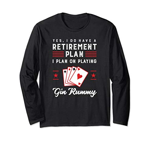 Funny Retirement Plan On Playing Gin Rummy Long Sleeve ()