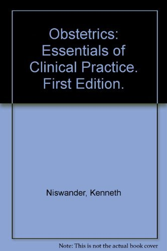 Obstetrics: Essentials of clinical practice (Little, Brown's paperback book series)