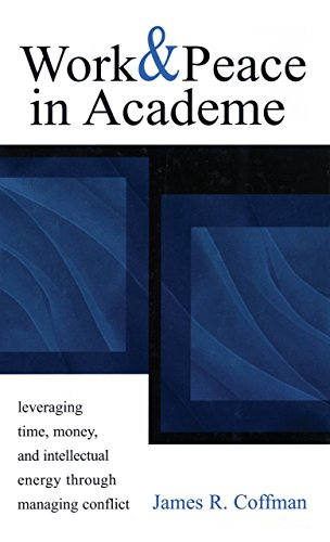 Work and Peace in Academe: Leveraging Time, Money, and Intellectual Energy Through Managing Conflict from Brand: Anker Publishing Company, Incorporated