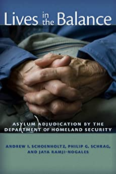 Lives In The Balance Asylum Adjudication By The Department Of Homeland Security