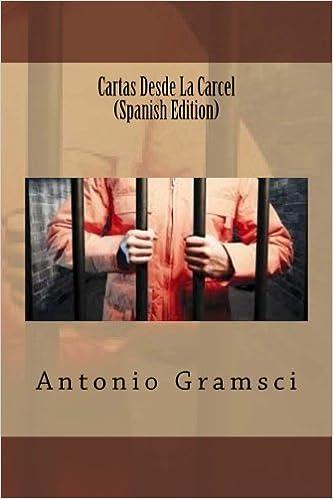 Cartas Desde La Carcel (Spanish Edition): Antonio Gramsci ...