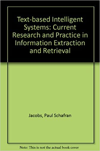 Text-based Intelligent Systems: Current Research and Practice in Information Extraction and Retrieval