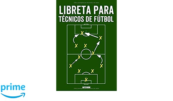 Libreta Para Técnicos De Fútbol Notebook: Entrenador Block ...