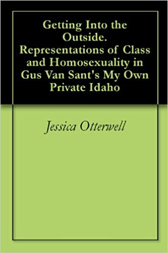 Read Getting Into the Outside. Representations of Class and Homosexuality in Gus Van Sant's My Own Private Idaho PDF