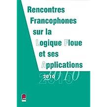 LFA 2010 - Rencontres Francophones sur la Logique Floue et ses Applications