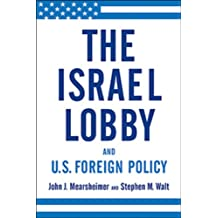 Israel Lobby and Us Foreign Policy
