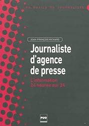 Journaliste d'agence de presse : L'information 24 heures sur 24