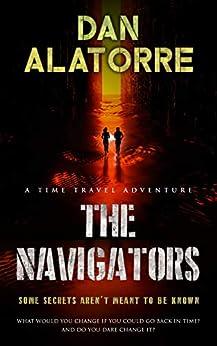 The Navigators: a time-travel adventure by [Alatorre, Dan]