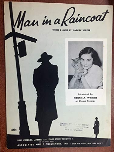 (MAN IN A RAINCOAT (Warwick Webster SHEET MUSIC pristine condition!) 1955 introduced by Priscilla Wright (pictured))