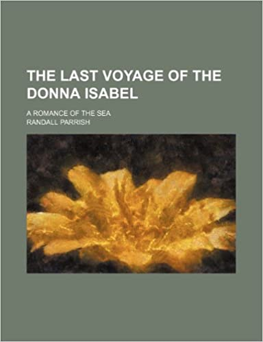 Book The Last Voyage of the Donna Isabel: A Romance of the Sea