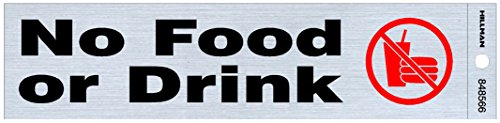 (Hillman 848566 No Food or Drink Self Adhesive Sign, Nickel, Black and Red Mylar, 2x8 Inches)